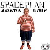 SpacePlant - Augustus Miximus 2012
