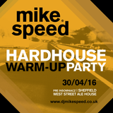 Mike Speed | Hardhouse Warm Up Party | West Street Ale House | 300416 | Pre Insomniacz