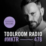 Toolroom Radio EP478 - Presented by Mark Knight
