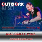 Outwork - Out Party #105