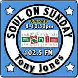 Soul On Sunday 06/05/18, Tony Jones, MônFM * G O L D E N  *  Y E A R S * 1 9 6 7-75 * Northern Soul