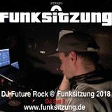 DJ Future Rock @ Funksitzung 2018 DJ-Set #2 ---> www.funksitzung.com