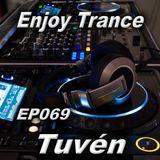Tuvén - Enjoy Trance #069
