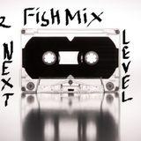 The FishMix - The Next Level