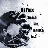 Dj Finix@Smash the House vol.2