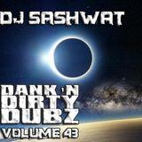DJ Sashwat - Dank 'N' Dirty Dubz (Volume 43)