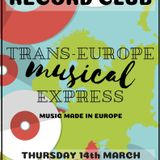 Glossop Record Club - Trans-Europe Musical Express (March 2019)