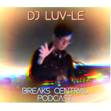 Breaks Central Podcast_DJ LUV-le 2019