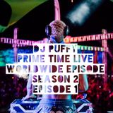 Dj Puffy - Prime Time Live Worldwide (Season 2, Episode 1)