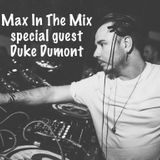 Max In The Mix!! Special guest Duke Dumont!