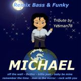 MICHAEL JACKSON REMIX BASS & FUNKY (off the wall, thriller, billie jean, baby be mine, remember ...)