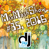 MixMashShow #35 2016 by DJ DigiMark