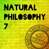 KSHTRadio.com Natural Philosophy Ep.07