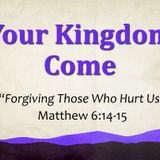 The Disciplines of the Kingdom - Forgiving Those Who Hurt Us (Audio)