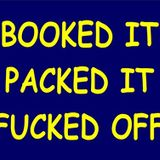 Booked It Packed It Fucked Off- funky (April 2018)