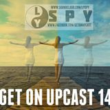 Get On UpCast With Lyspy - Episode 14