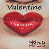 209 WAEL WAHID (DJ DRACULA) -  Valentine 2017