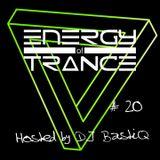 Energy of Trance - hosted by DJ BastiQ - EoTrance #20
