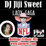 DJ Jiji Sweet - Lady Gaga Superbowl Mix 2017
