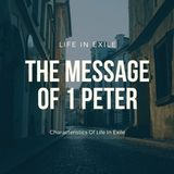Characteristics Of Life In Exile - 1 Peter 1:13 - 2:3