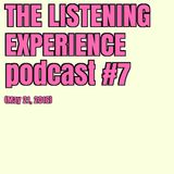 The Listening Experience podcast #007 (May 21, 2016)