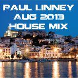 Paul Linney Aug 2013 House Mix