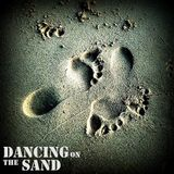 '' DANCING ON THE SAND ''