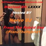 All Thingz Franz Radio Network Mixcloud EP LXXXX Host @FranzTheHybrid1