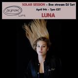 ¡Ya Basta! Live #4 - LUNA (Solar Session)