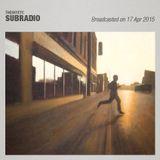 Subradio 17 Apr 2015