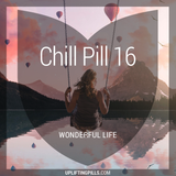 Chill Pill 16 - Wonderful Life (First Half)