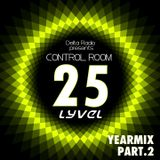 Delta Radio Presents CONTROL ROOM #25 | Host by LYVEL (Yearmix part. 2)