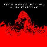 TECH HOUSE MIX #7