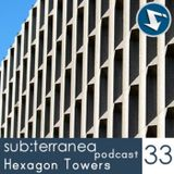 Sub:terranea podcast 33 - Hexagon Towers