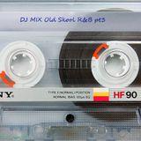 DJ MIX Old Skool R&B pt3
