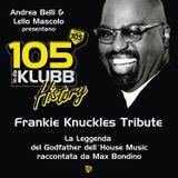 105 InDaKlubb History - Frankie Knuckles Tribute [Storytelling by Max Bondino]