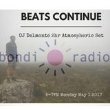 Beats Continue Show - OJ Delmonté 2hr Atmospheric Set - 5-7pm Monday May 1 2017