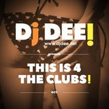 Dj Dee - This is 4 the Clubs! October 2016 edition