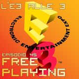 Free Playing #45: L'E3 alle 3