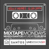 Santos Mixtape Monday Vol1 mixed by Kelly Nunes @ SANTOS Saturday Dec 20, 2014