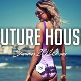 Future House Mix Summer 2016