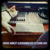 House Arrest (Lockdown Live Session) 003
