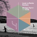 Louis La Roche - Scenery Mixtape Part 4