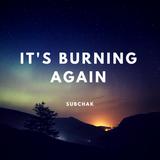 It's burning again...