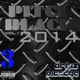 PITCH BLACK 2014 VOL. 1.3