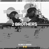 Seeds x Slobz - 2 Brothers Mix '18