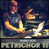 Petrichor 11 guest mix by Bobby Deep (Greece)