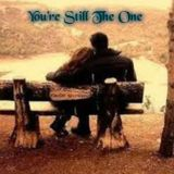 You're Still The One...