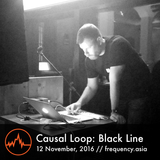 Causal Loop: Black Line - 12th November, 2016