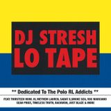 Dj Stresh - Lo Tape (Dedicated to The Lo Life)